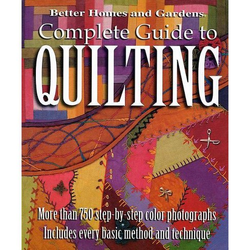 Complete Guide to Quilting (Better Homes and Gardens) - (Better Homes and Gardens Cooking) (Paperback) - image 1 of 1