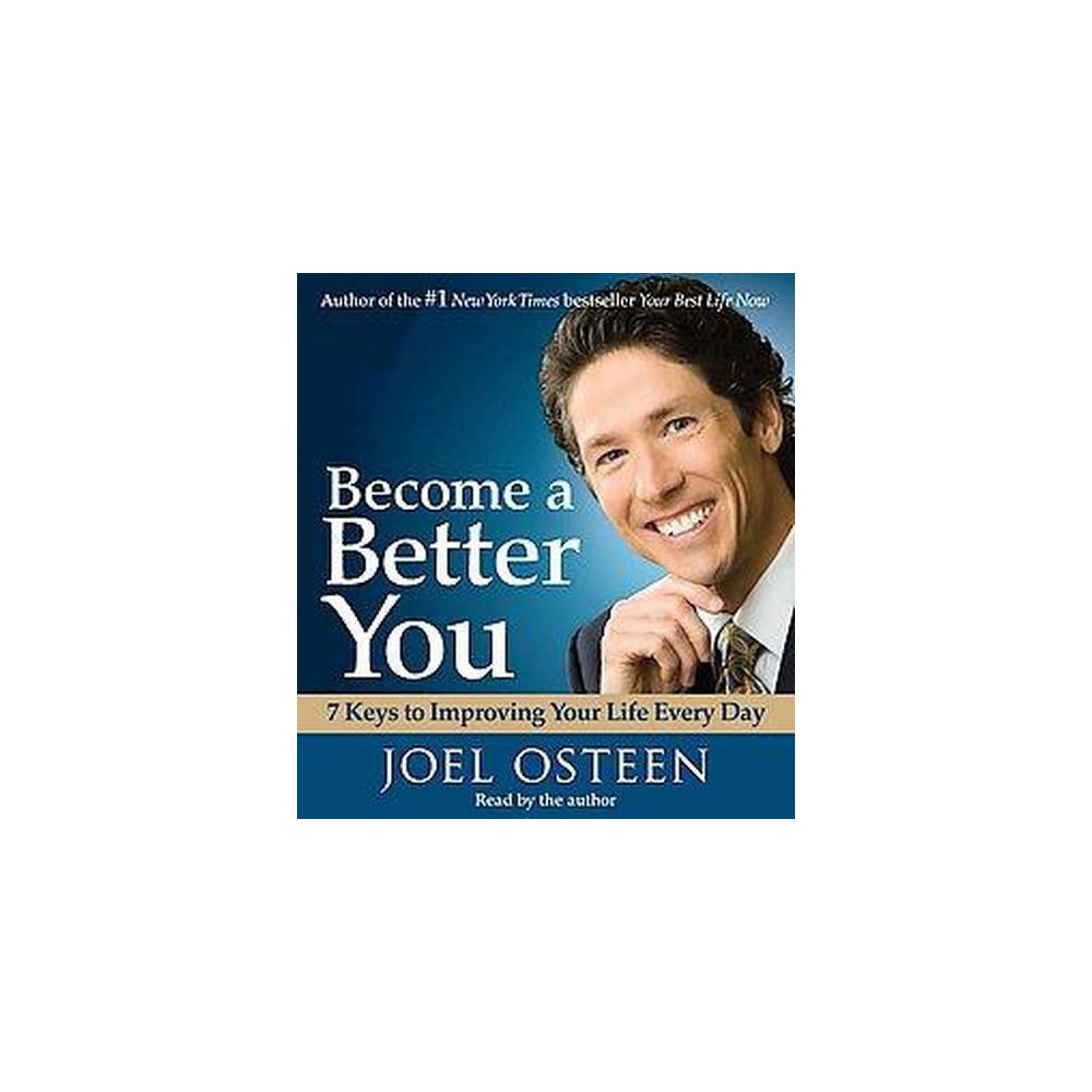 Become a Better You (Abridged) (Compact Disc) by Joel Osteen