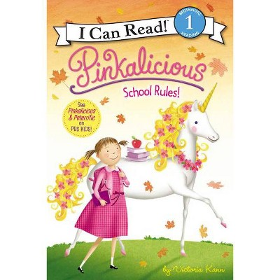 Pinkalicious: School Rules! ( Pinkalicious: I Can Read!, Level 1) (Paperback) - by Victoria Kann