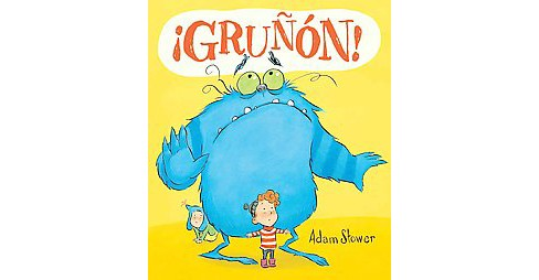 Gruñon! / Grumpy! (Hardcover) (Adam Stower) - image 1 of 1