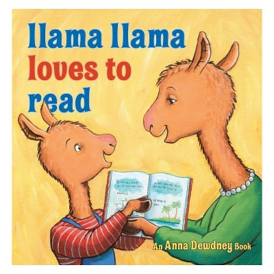 Llama Llama Loves to Read by Anna Dewdney (Hardcover)
