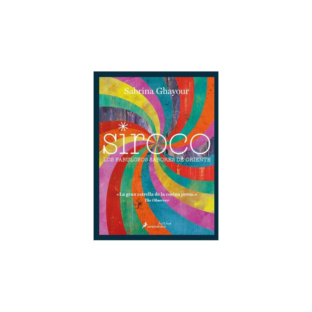Siroco : Los Fabulosos Sabores De Oriente (Hardcover) (Sabrina Ghayour)