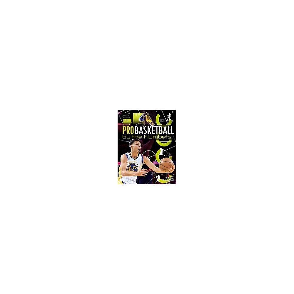 Pro Basketball by the Numbers (Paperback) (Todd Kortemeier)