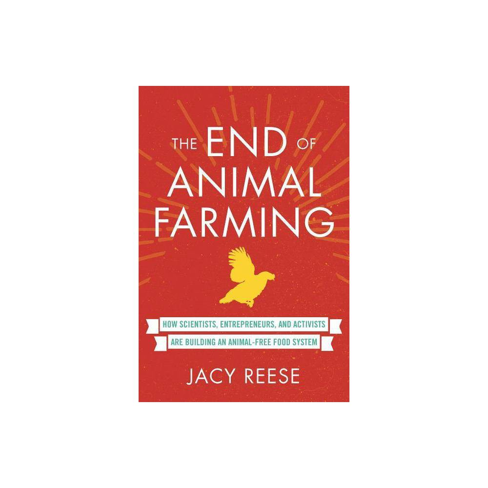 The End Of Animal Farming By Jacy Reese Paperback