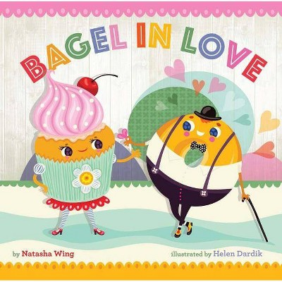 Bagel in Love - by Natasha Wing (Hardcover)