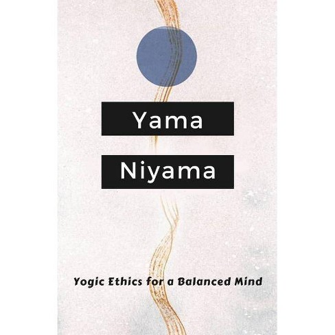 Yogic Ethics for a Balanced Mind - by  Ananda Tapasiddha (Paperback) - image 1 of 1
