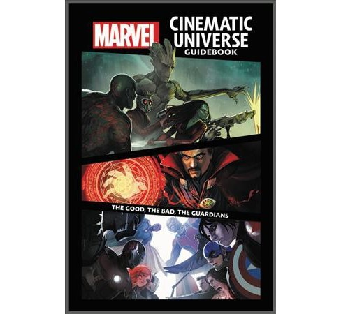 Marvel Cinematic Universe Guidebook : The Good, the Bad, the Guardians (Hardcover) (Mike O'sullivan) - image 1 of 1