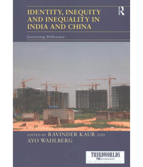 Identity, Inequity and Inequality in India and China : Governing Difference (Reprint) (Paperback) - image 1 of 1