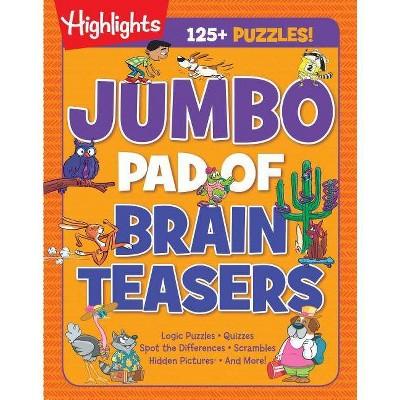 Jumbo Pad of Brain Teasers - (Highlights(tm) Jumbo Books & Pads) (Paperback)
