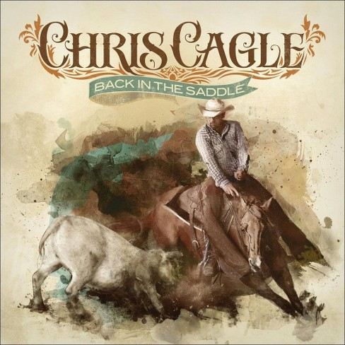 Chris Cagle - Back in the Saddle (CD) - image 1 of 2
