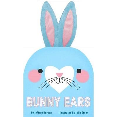 Bunny Ears - by  Jeffrey Burton (Board Book)