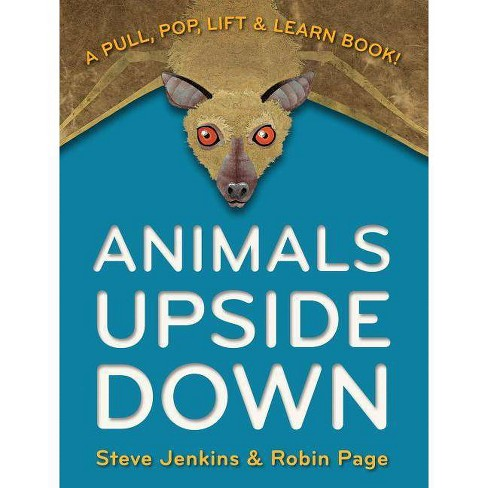 Animals Upside Down - by  Steve Jenkins & Robin Page (Hardcover) - image 1 of 1