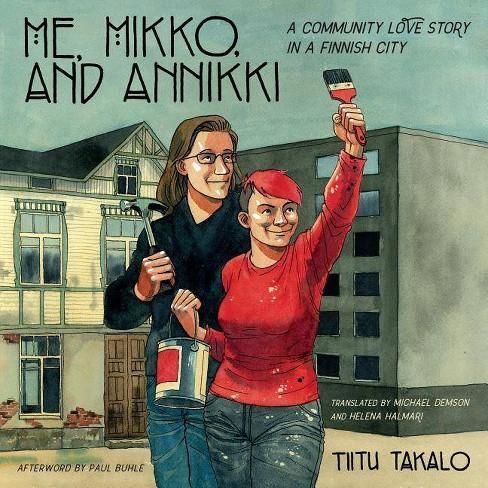 Me, Mikko, and Annikki - by  Tiitu Takalo (Paperback) - image 1 of 1