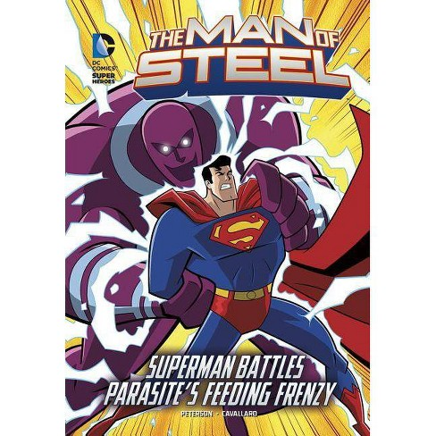 Superman Parasite >> The Man Of Steel Superman Battles Parasite S Feeding Frenzy Dc Super Heroes The Man Of Steel