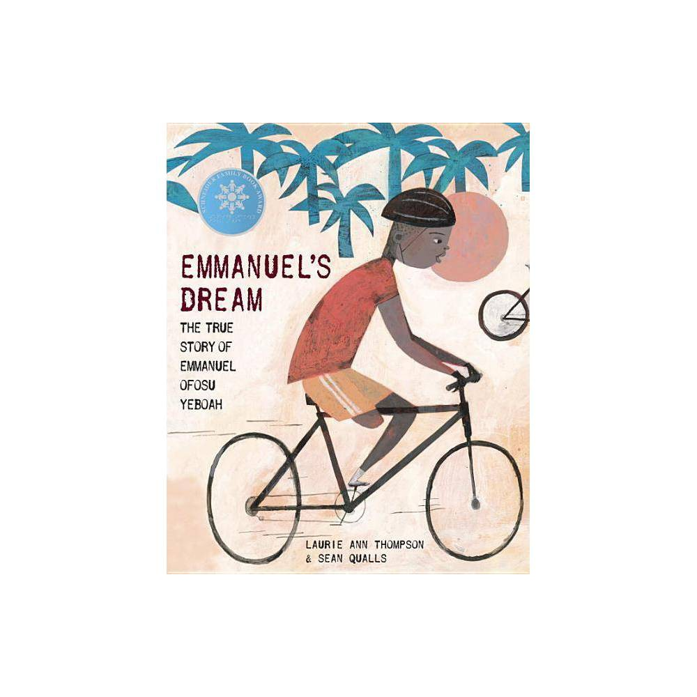 Emmanuel S Dream The True Story Of Emmanuel Ofosu Yeboah By Laurie Ann Thompson Hardcover