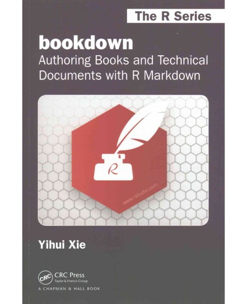 Bookdown : Authoring Books and Technical Documents with R Markdown (Paperback) (Yihui Xie) - image 1 of 1