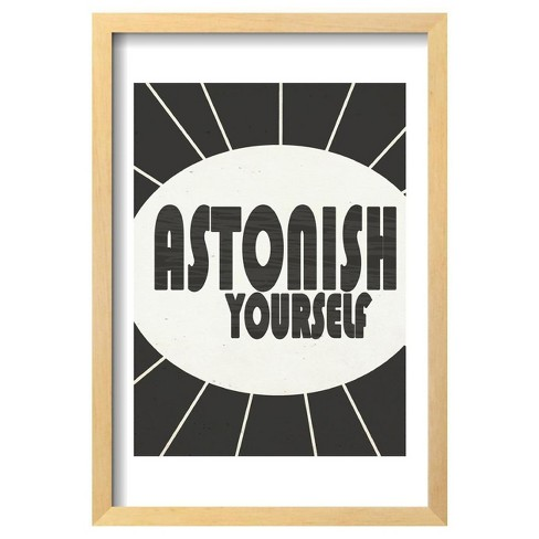 "Black and White Typography - Astonish Yourself By Vickie Wade Framed Poster 13""X19"" - Art.Com - image 1 of 4"