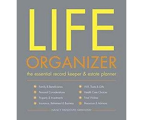 Life Organizer : The Essential Record Keeper & Estate Planner (Hardcover) (Nancy Randolph Greenway) - image 1 of 1