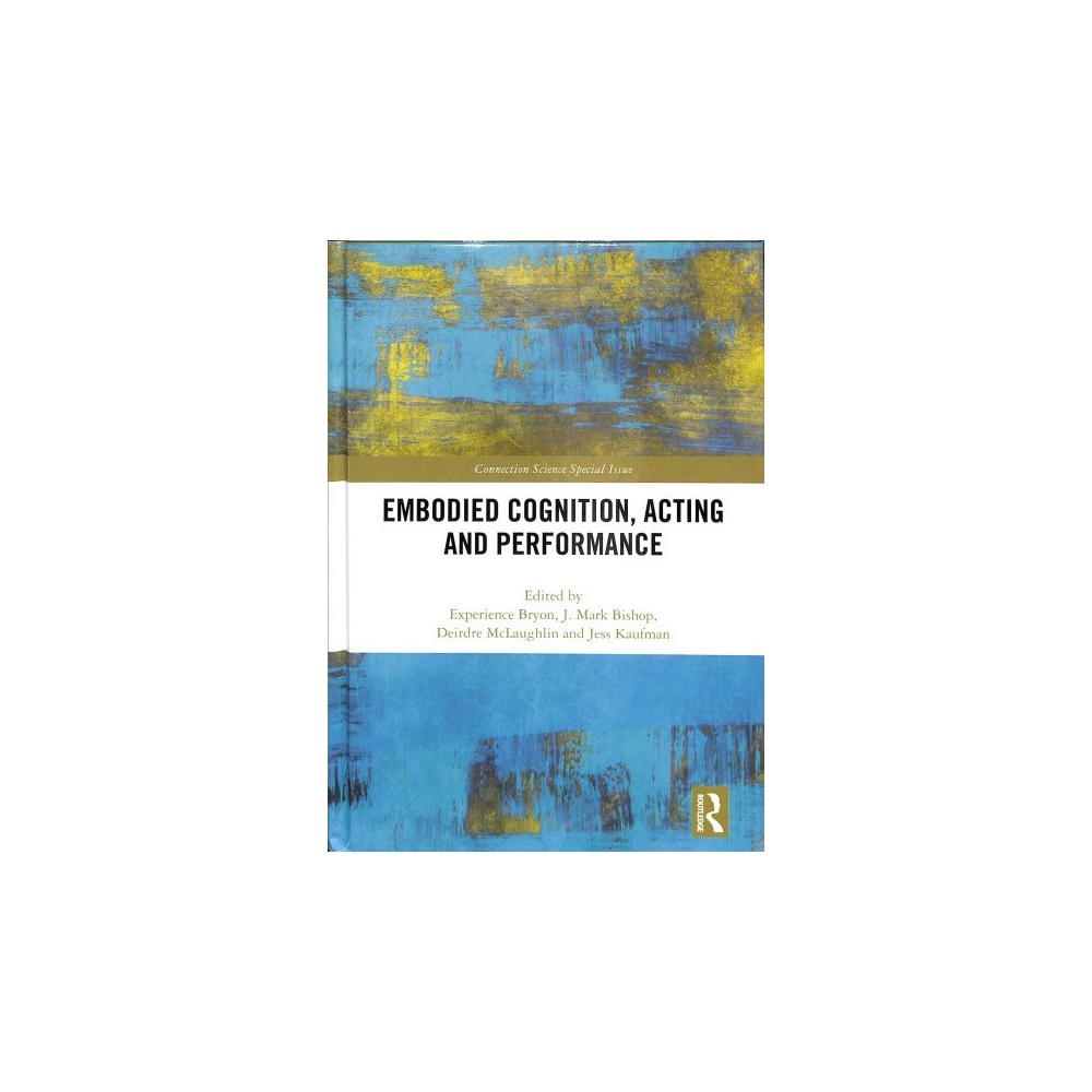 Embodied Cognition, Acting and Performance - (Hardcover)