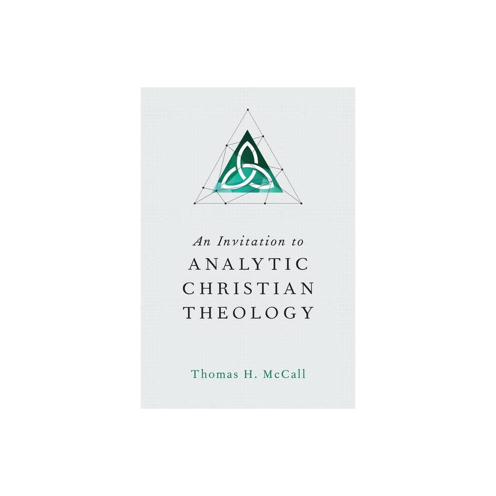 An Invitation To Ytic Christian Theology By Thomas H Mccall Paperback
