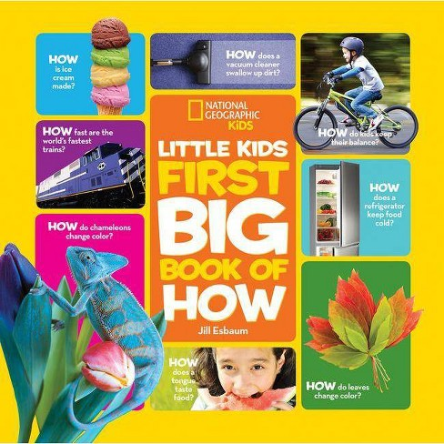 National Geographic Little Kids First Big Book of How - by  Jill Esbaum (Hardcover) - image 1 of 1