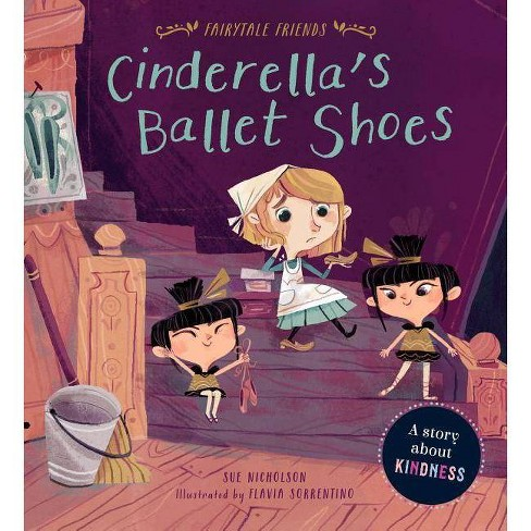 Cinderella's Ballet Shoes - (Fairytale Friends) by  Sue Nicholson (Hardcover) - image 1 of 1