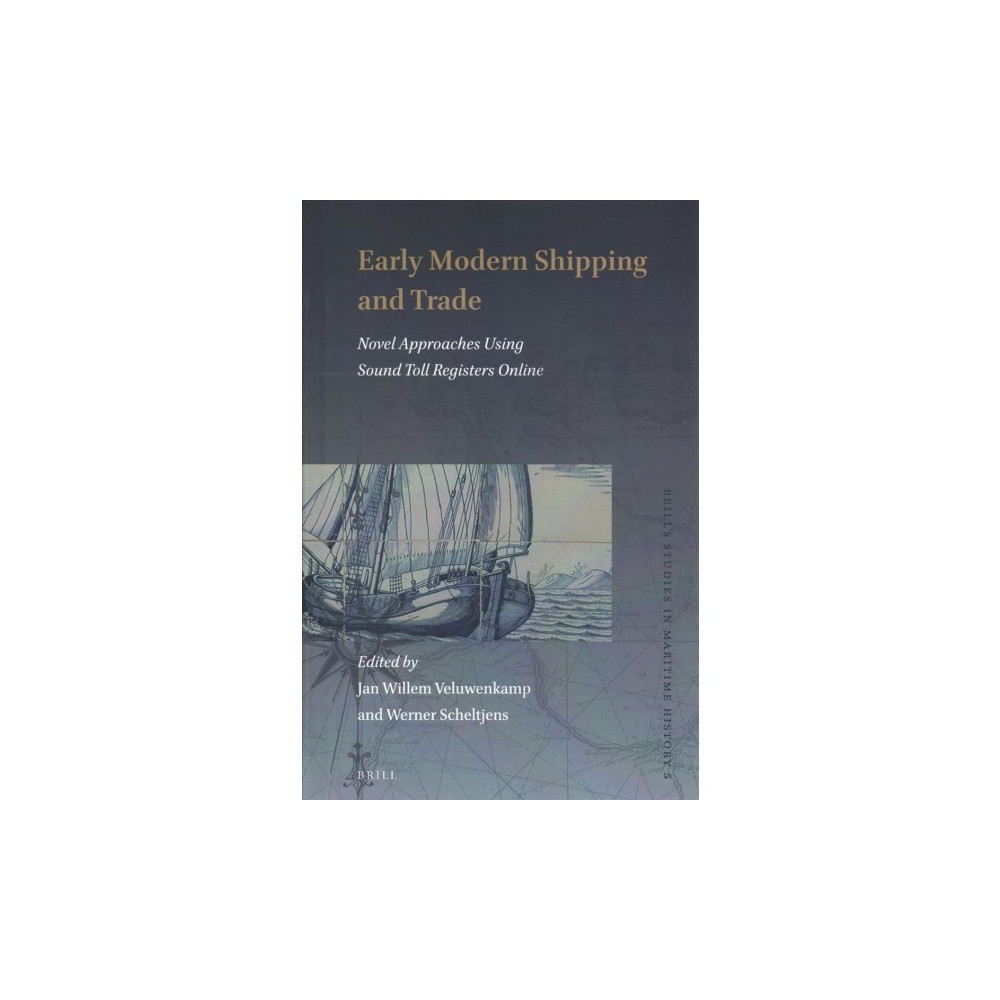 Early Modern Shipping and Trade : Novel Approaches Using Sound Toll Registers Online - (Hardcover)