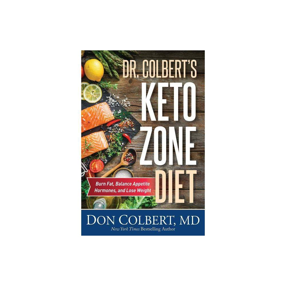 Dr. Colbert's Keto Zone Diet - by Don Colbert (Hardcover)