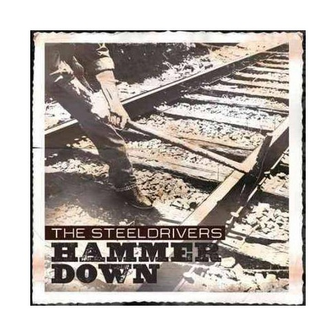 The SteelDrivers - Hammer Down (CD) - image 1 of 1