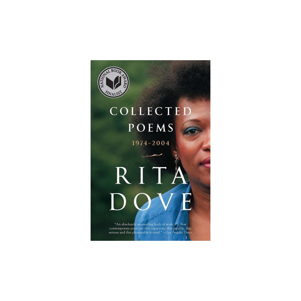 Collected Poems : 1974-2004 (Reprint) (Paperback) (Rita Dove)