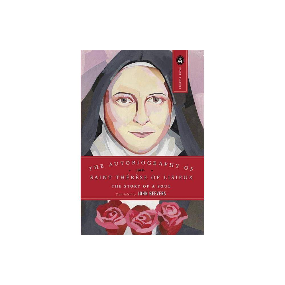 The Autobiography Of Saint Therese Image Classics Paperback