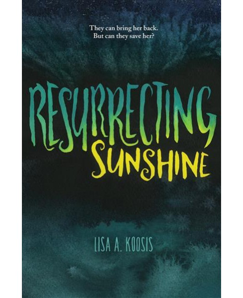 Resurrecting Sunshine (School And Library) (Lisa A. Koosis) - image 1 of 1