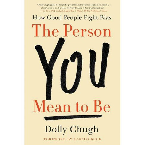 The Person You Mean to Be - by  Dolly Chugh (Hardcover) - image 1 of 1