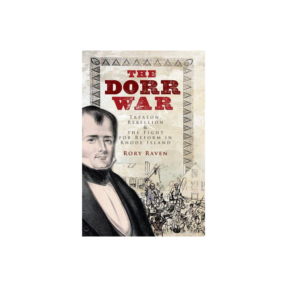 The Dorr War By Rory Raven Paperback