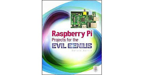Raspberry Pi Projects for the Evil Genius (Paperback) (Donald Norris) - image 1 of 1