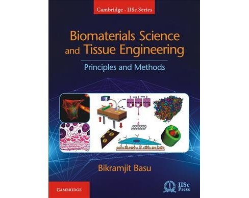 Biomaterials Science and Tissue Engineering : Principles and Methods (Hardcover) (Bikramjit Basu) - image 1 of 1