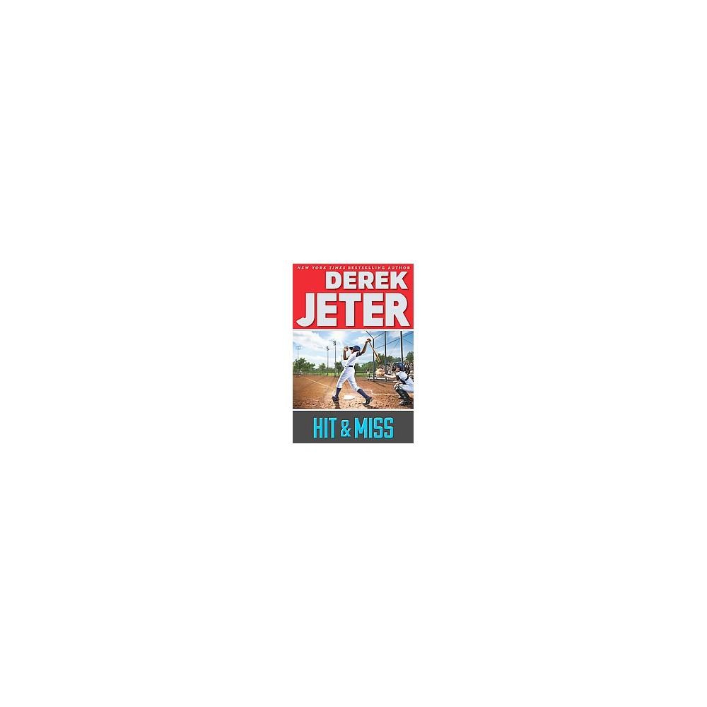 Hit & Miss (Reprint) (Paperback) (Derek Jeter)