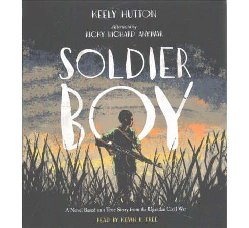 Soldier Boy -  Unabridged by Keely Hutton (CD/Spoken Word) - image 1 of 1