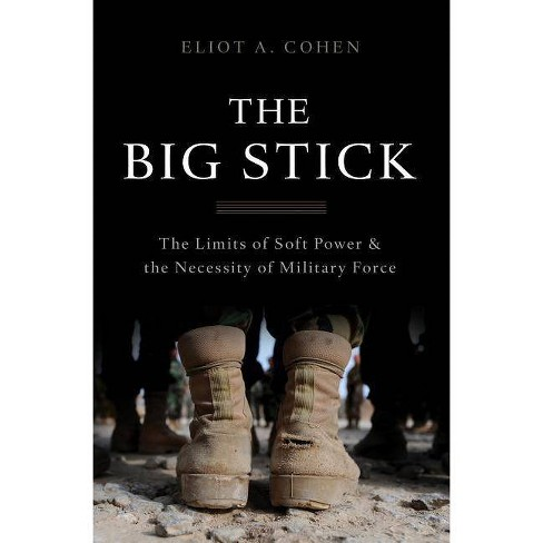 The Big Stick - by  Eliot a Cohen (Hardcover) - image 1 of 1