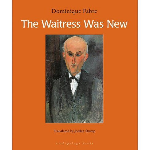 The Waitress Was New - by  Dominique Fabre (Paperback) - image 1 of 1