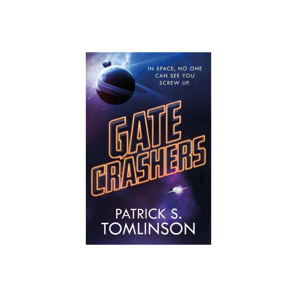 Gate Crashers By Patrick S Tomlinson Paperback