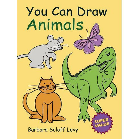 You Can Draw Animals - (Dover How to Draw) by  Barbara Soloff Levy & Drawing (Paperback) - image 1 of 1