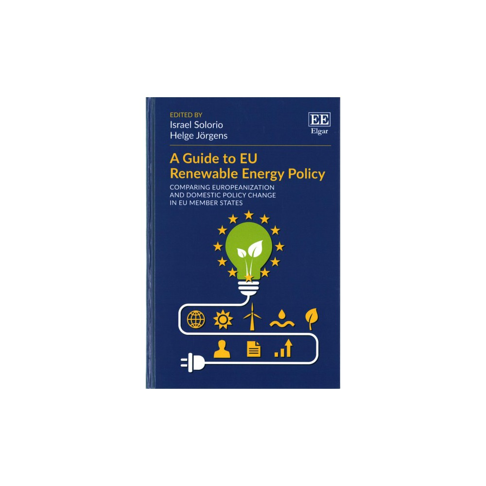 Guide to EU Renewable Energy Policy : Comparing Europeanization and Domestic Policy Change in EU Member