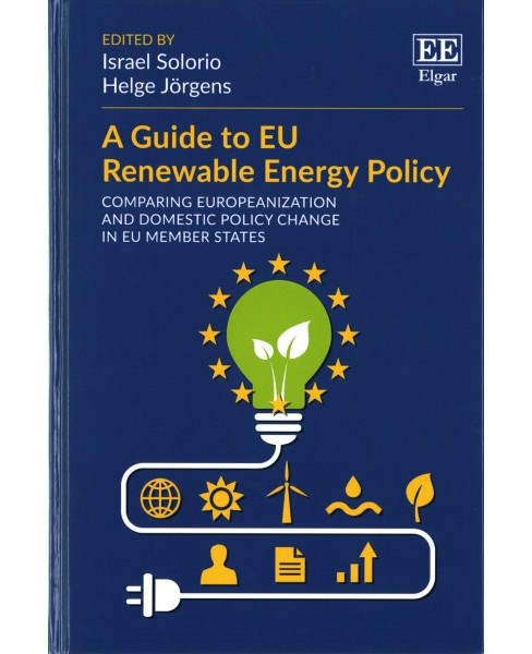 Guide to EU Renewable Energy Policy : Comparing Europeanization and Domestic Policy Change in EU Member - image 1 of 1