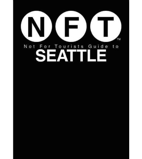 Not for Tourists Guide to Seattle 2017 (Paperback) - image 1 of 1