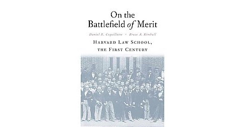 On the Battlefield of Merit : Harvard Law School, the First Century (Hardcover) (Daniel R. Coquillette & - image 1 of 1