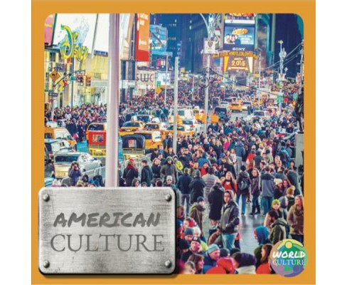 American Culture -  (World Cultures) by Holly Duhig (Hardcover) - image 1 of 1