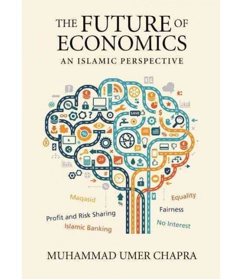Future of Economics : An Islamic Perspective (Paperback) (M. Umer Chapra) - image 1 of 1