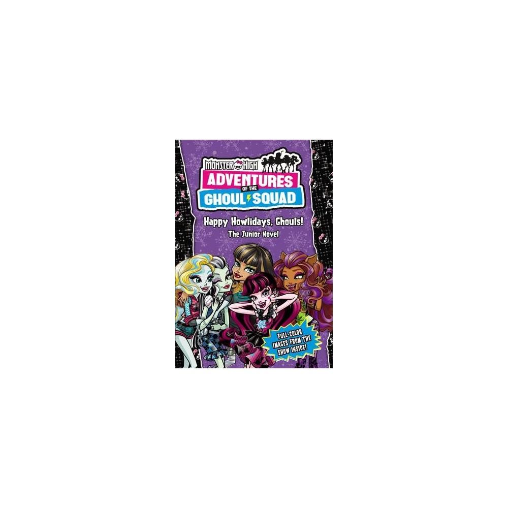 Happy Howlidays, Ghouls! : The Junior Novel (Paperback) (Perdita Finn)
