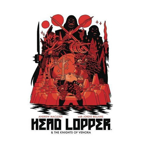Head Lopper Volume 3: Head Lopper & the Knights of Venora - by  Andrew MacLean (Paperback) - image 1 of 1